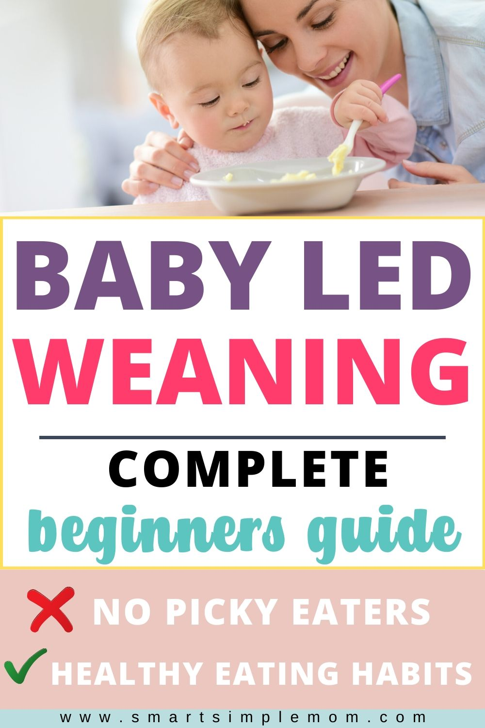 Don\'t know where to begin with BABY LED WEANING? Here\'s EVERYTHING you need to know: Complete Beginners Guide to BABY LED WEANING!