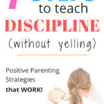 7 Steps to teach DISCIPLINE (without yelling)